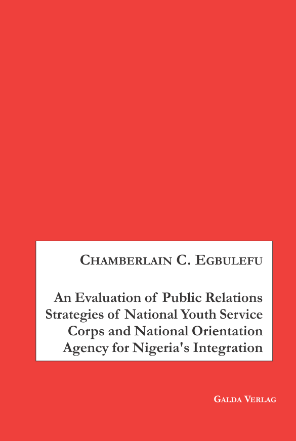 An Evaluation of Public Relations Strategies of National Youth Service Corps and National Orientation Agency for Nigeria's Integration (PDF)