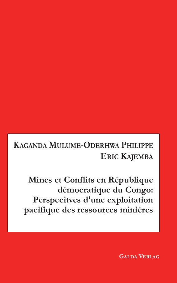 Mines et Conflits en République démocratique du Congo: Perspectives d'une exploitation pacifique des ressources minières