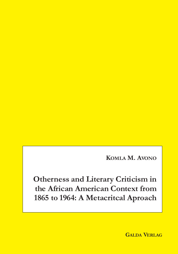 Otherness and Literary Criticism in the African American Context from 1865 to 1964: A Metacritical Approach (PDF)