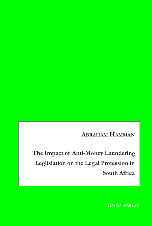 The Impact of Anti-Money Laundering Leglislation on the Legal Profession in South Africa (PDF)