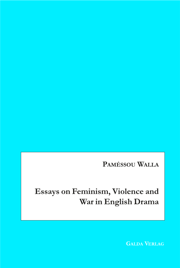 Essays on Feminism, Violence and War in English Drama (PDF)