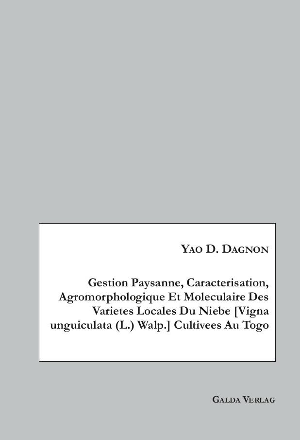 Gestion Paysanne, Caracterisation, Agromorphologique Et Moleculaire Des Varietes Locales Du Niebe [Vigna unguiculata (L.) Walp.] Cultivees Au Togo (PDF)