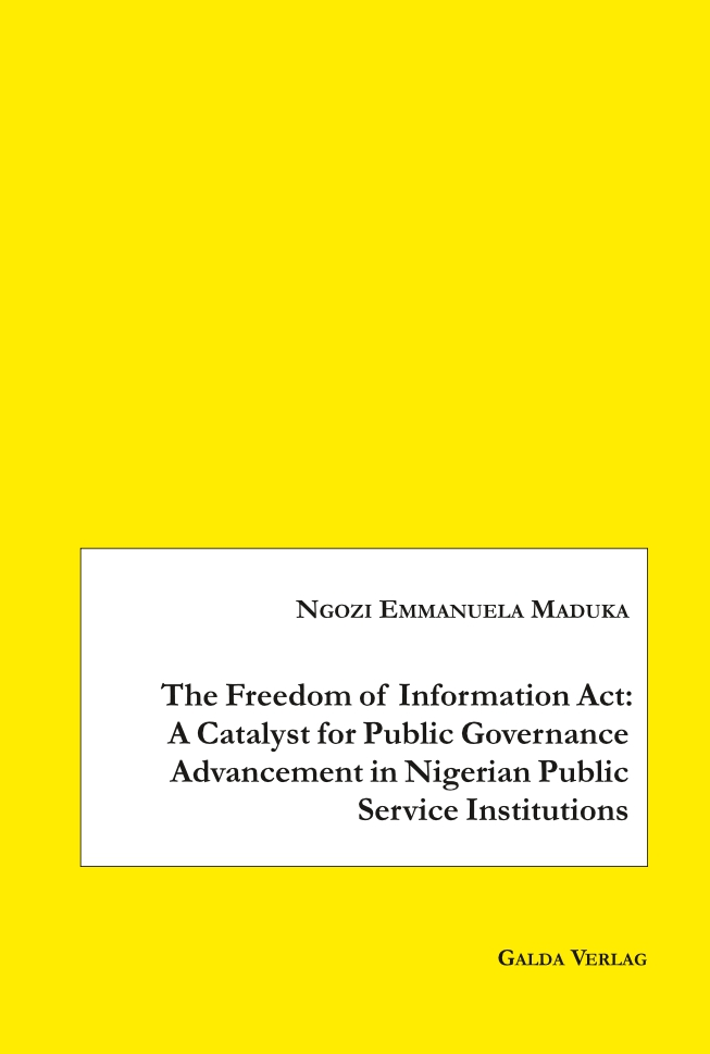 The Freedom of Information Act: A Catalyst for Public Governance Advancement in Nigerian Public Service Institutions (PDF)