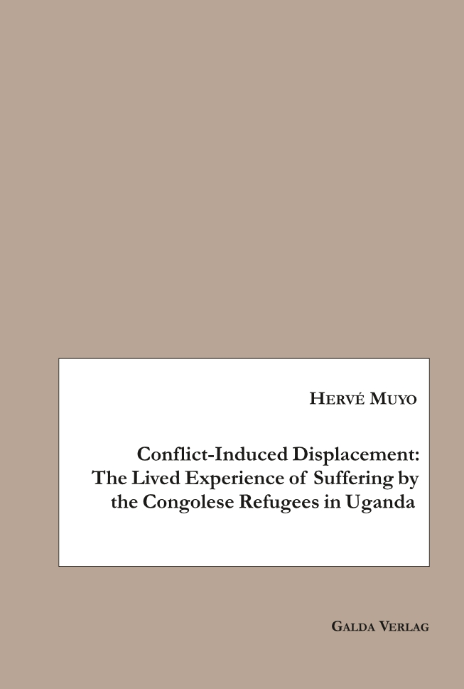 Conflict-Induced Displacement: The Lived Experience of Suffering bythe Congolese Refugees in Uganda (PDF)