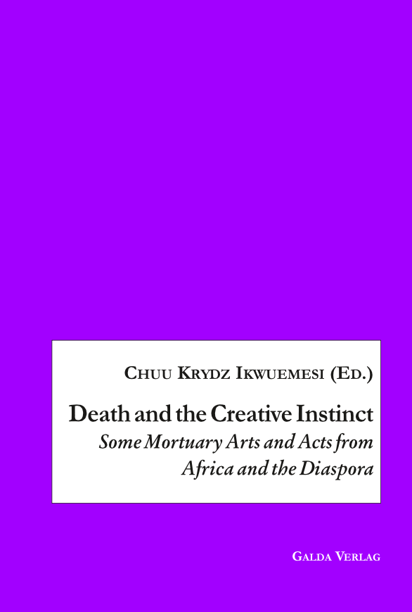 Death and the Creative Instinct – Some Mortuary Arts and Acts from Africa and the Diaspora (PDF)