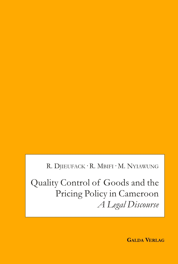Quality Control of Goods and the Pricing Policy in Cameroon: A Legal Discourse (PDF)