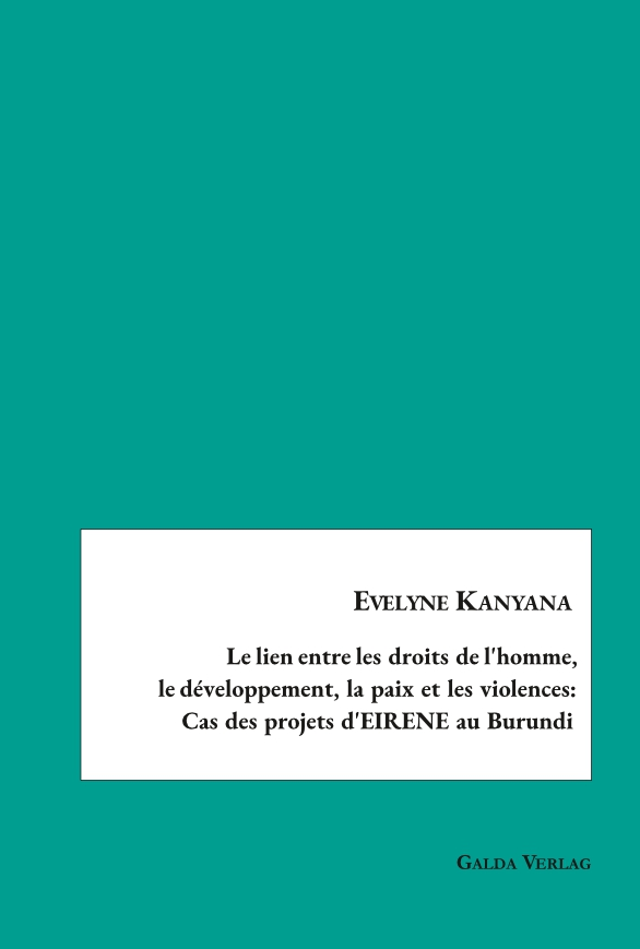Le lien entre les droits de l'homme,le développement, la paix et les violences:Cas des projets d'EIRENE au Burund