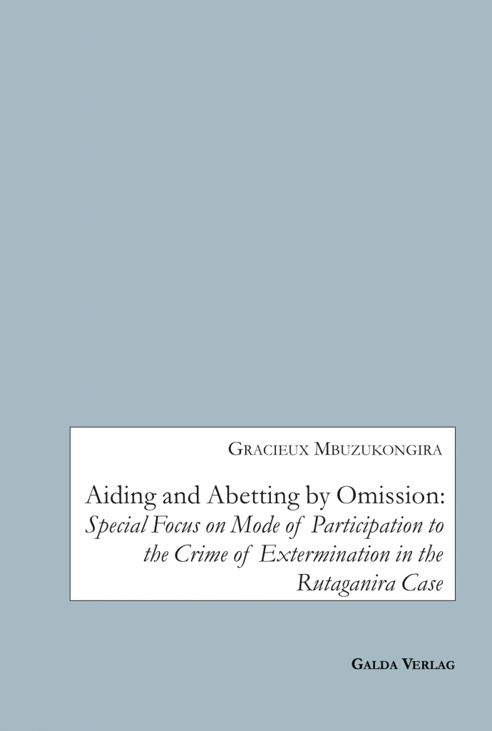 Aiding and Abetting by Omission:Special Focus on Mode of Participation to the Crime of Extermination in the Rutaganira Case (PDF)