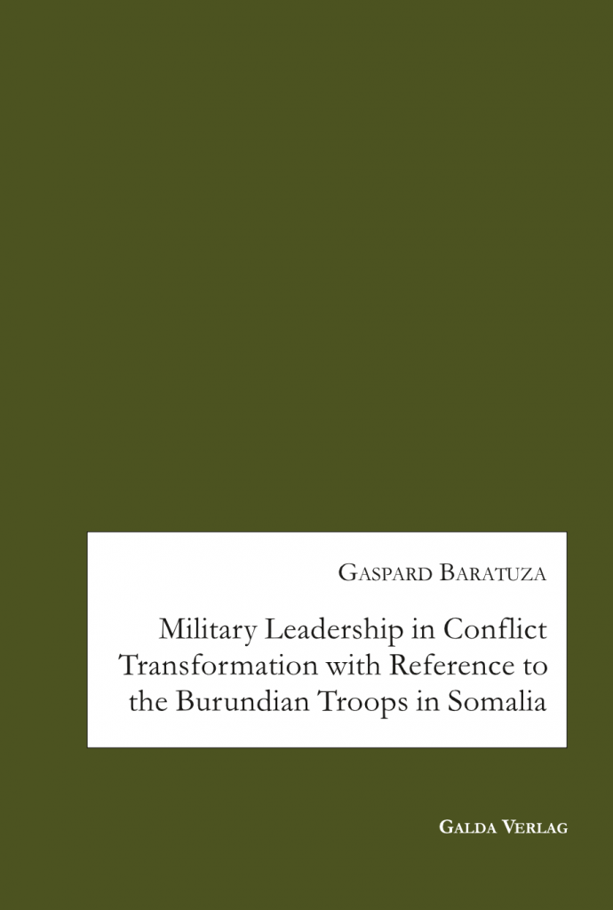 Military Leadership in Conflict Transformation with Reference to the Burundian Troops in Somalia (PDF)