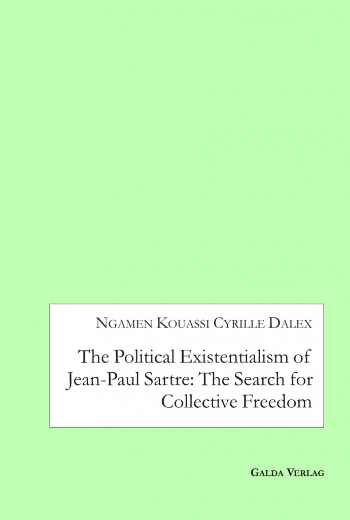 The Political Existentialism of Jean-Paul Sartre: The Search for Collective Freedom (PDF)