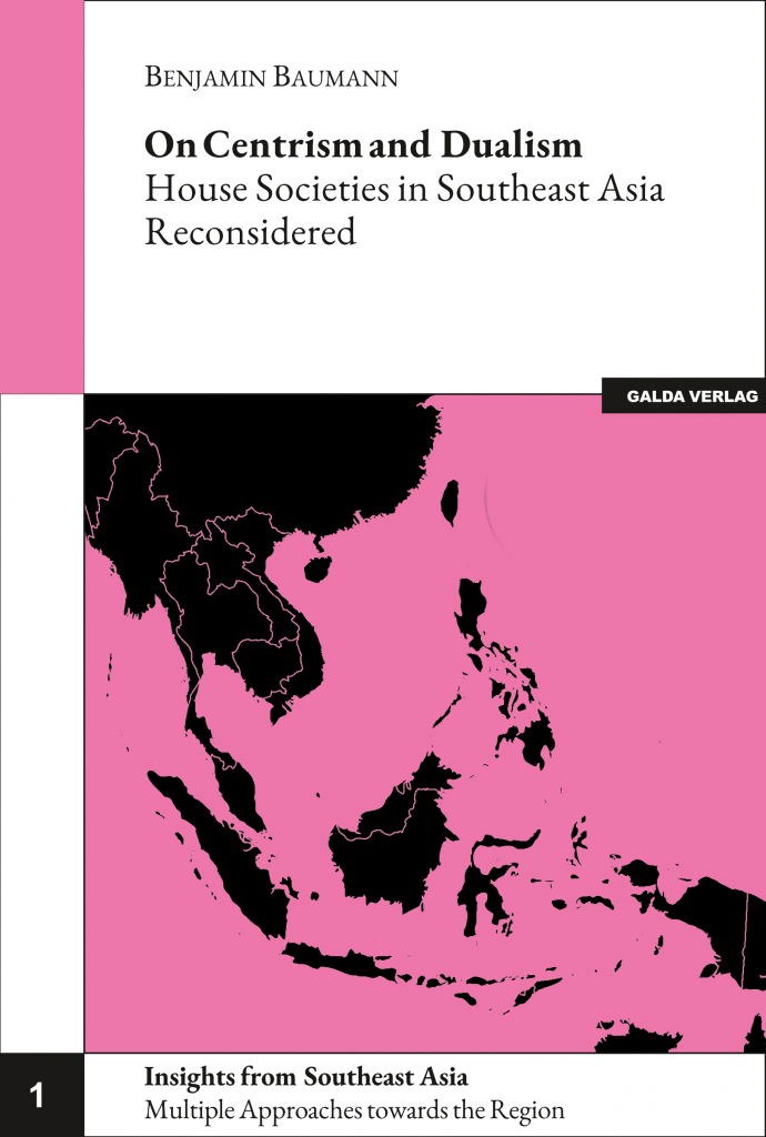 On Centrism and Dualism. House Societies in Southeast Asia Reconsidered (PDF)