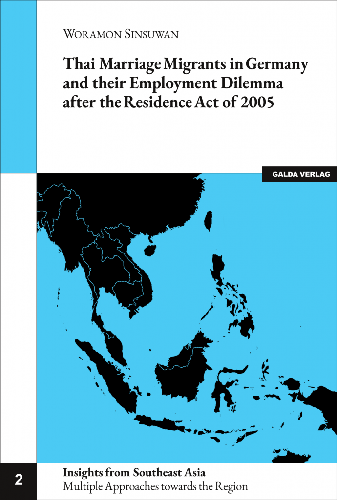 Thai Marriage Migrants in Germany and their Employment Dilemma after the Residence Act of 2005 (PDF)