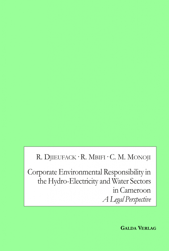 Corporate Environmental Responsibility in the Hydro-Electricity and Water Sectors in Cameroon. A Legal Perspective