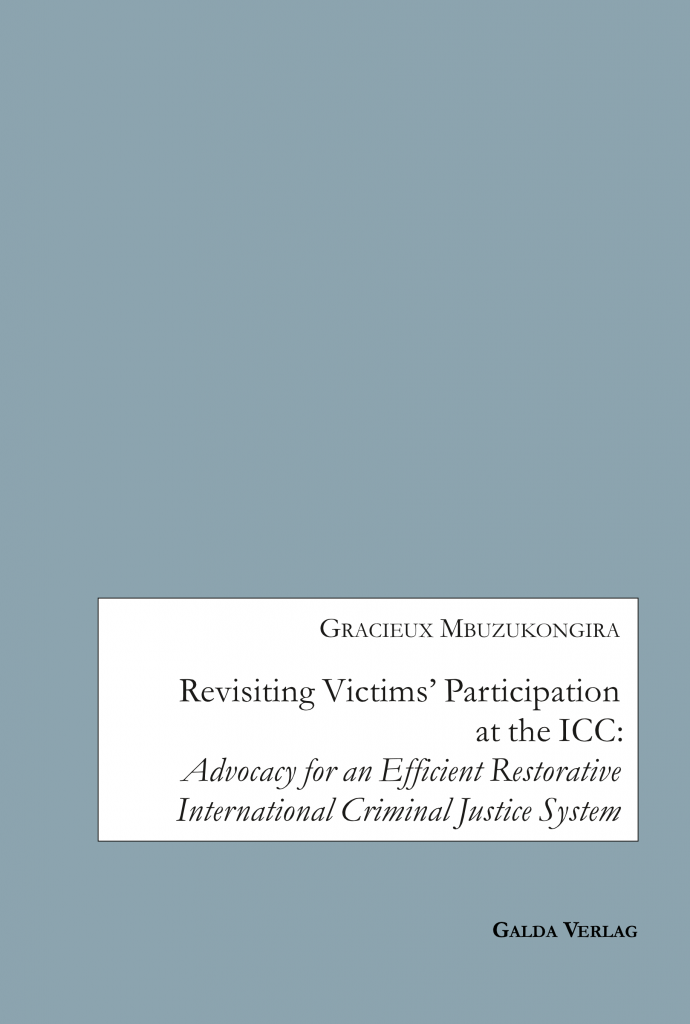 Revisiting Victims' Participation at the ICC: Advocacy for an Efficient Restorative International Criminal Justice System