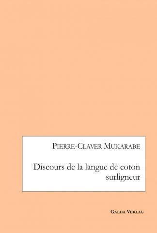 discours-de-la-langue-de-coton-surligneur-pierre-claver-mukarabe-cover