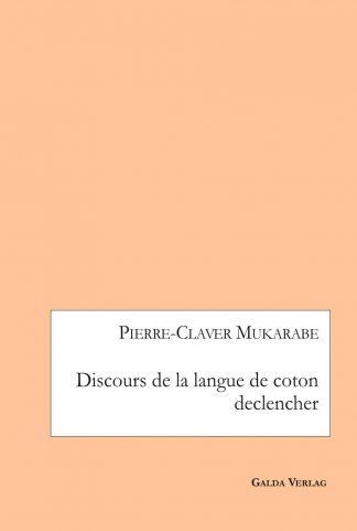 discours-de-la-langue-de-coton-declencher-pierre-claver-mukarabe-cover