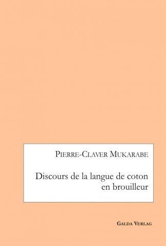 discours-de-la-langue-de-coton-en-brouilleur-pierre-claver-mukarabe-cover